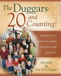 The Duggars: 20 and Counting! Raising One of America's Largest Families