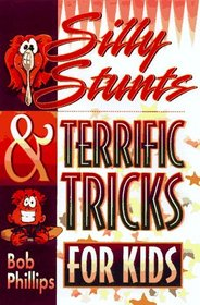 Silly Stunts & Terrific Tricks for Kids