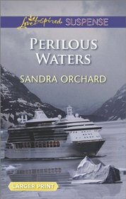 Perilous Waters (Love Inspired Suspense, No 385) (Larger Print)