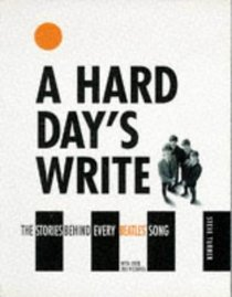 A Hard Days Write: The Stories behind Every Beatles Song