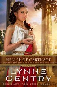 Healer of Carthage: A Novel (The Carthage Chronicles)