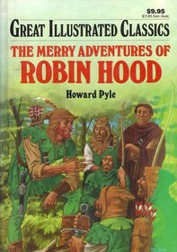 The Merry Adventures of Robin Hood ( Great Illustrated Classics)