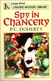 Spy in Chancery  (Hugh Corbett, Bk 3) (Large Print)
