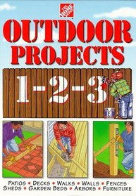 The Home Depot Outdoor Projects 1-2-3 (Home Depot ... 1-2-3)