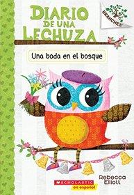 Una Boda En El Bosque (A Woodland Wedding) (Owl Diaries -- Branches) (Turtleback School & Library Binding Edition) (Diarion De Unia Lechuza / Owl Diaries) (Spanish Edition)