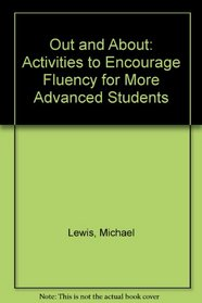 Out and About: Activities to Encourage Fluency for More Advanced Students