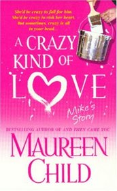 A Crazy Kind of Love: Mike's Story (The Marconi Sisters, Bk 2)