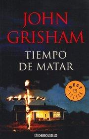 Tiempo de matar/ A Time To Kill (Spanish Edition)
