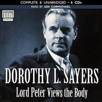 Lord Peter Views the Body (Lord Peter Wimsey, Bk 4) (Audio CD) (Unabridged)