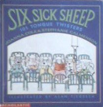 Six Sick Sheep: 101 Tongue Twisters