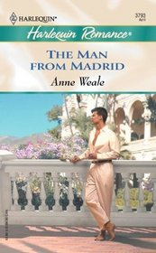 The Man from Madrid (Valdecarrasca, Bk 2) (Harlequin Romance, No 3793)