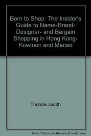 Born to Shop: Hong Kong