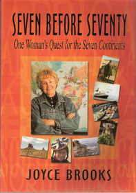 Seven Before Seventy: One Women's Quest for the Seven Continents