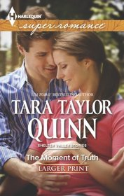 The Moment of Truth (Shelter Valley Stories) (Harlequin Superromance, No 1889) (Larger Print)