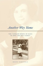 Another Way Home : The Tangled Roots of Race in One Chicago Family
