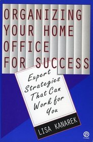 Organizing Your Home Office for Success: Expert Strategies That Can Work for You