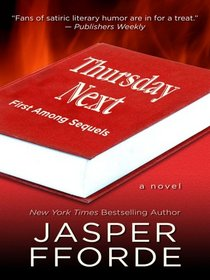 Thursday Next: First Among Sequels (Thorndike Press Large Print Basic Series)