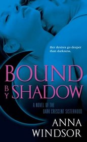 Bound by Shadow (Dark Crescent Sisterhood, Bk 1)