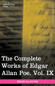 The Complete Works of Edgar Allan Poe, Vol. IX (in ten volumes): Criticisms