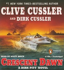 Crescent Dawn (Dirk Pitt, Bk 21) (Audio CD) (Unabridged)