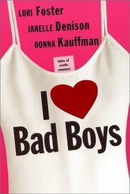 I Love Bad Boys: Indulge Me / Naughty By Night / ...And When They Were Bad