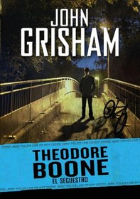 El secuestro / The Abduction (Theodore Boone) (Spanish Edition)