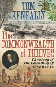 The Commonwealth of Thieves : The Improbable Birth of Australia