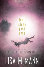 Don't Close Your Eyes: Wake / Fade / Gone (Wake, Bks 1-3)