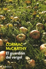 El guardian del vergel/ The Orchard Keeper (Contemporanea) (Spanish Edition)