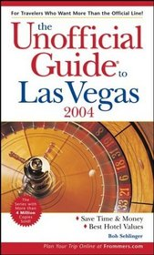 The Unofficial Guide to Las Vegas 2004