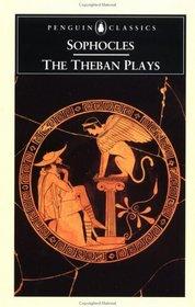 The Theban Plays: King Oedipus / Oedipus at Colonus / Antigone