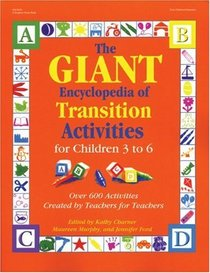 The GIANT Encyclopedia of Transition Activities : For Children 3 to 6 (GIANT Encyclopedia)