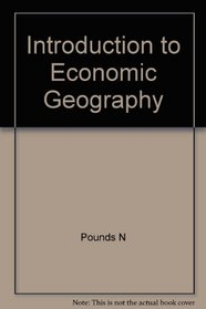 An Introduction to Economic Geography: 2009 Edition