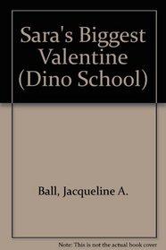 Sara's Biggest Valentine (Dino School)