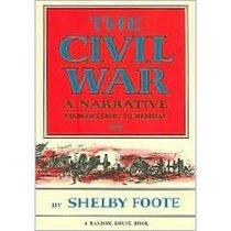 The Civil War : A Narrative - Fredericksburg to Meridian