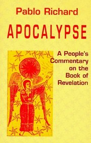 Apocalypse: A People's Commentary on the Book of Revelation (Bible  Liberation Series)