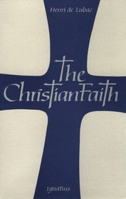 Christian Faith: An Essay on the Structure of the Apostles' Creed