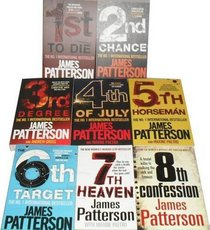 James Patterson Collection: 8th Confession, 7th Heaven, 3rd Degree, 2nd Chance, 4th of July, 1st to Die, the 6th Target, the 5th Horseman