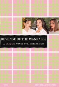 The Revenge of the Wannabes (Clique, Bk 3)