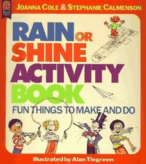 The Rain or Shine Activity Book: Fun Things to Make and Do