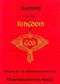 Seeking for the Kingdom of God: Origins of the Bruderhof Communities