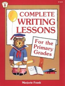Complete Writing Lessons for the Primary Grades (Kids' Stuff)