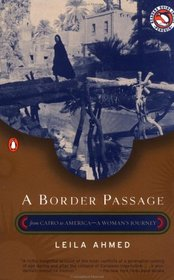 A Border Passage : From Cairo to America--A Woman's Journey