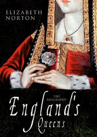 England's Queens: The Biography