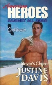 Stevie's Chase (American Heroes: Against All Odds: California, No 5)