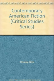 Contemporary American Fiction (Critical Studies Series)