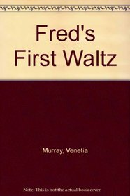 Fred's first waltz