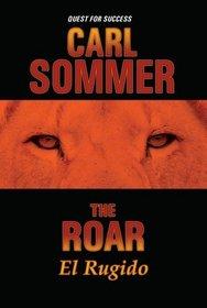 The Roar / El Rugido (Quest for Success Bilingual Series)