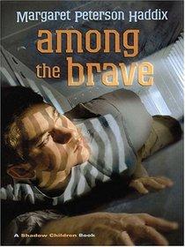 The Literacy Bridge - Large Print - Among The Brave: A Shadow Children Book (The Literacy Bridge - Large Print)