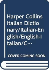 Harper Collins Italian Dictionary/Italian-English/English-Italian/College Edition